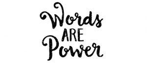 Words are Power